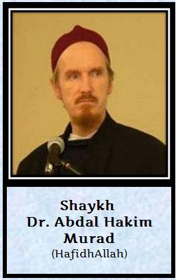 shaik Dr Abdal Hakim Murad